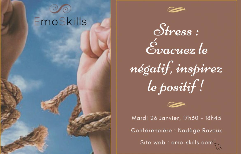 Stress Evacuez le negatif, inspirez le positif