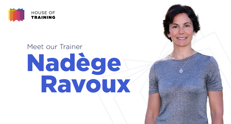 MeetOurTrainer - Nadege Ravoux - House Of Training